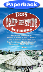 1889 Camp Meeting Sermons / Jones, A. T. and Ellen G. White, et al / Paperback