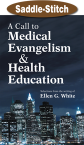 Call to Medical Evangelism & Health Education, A / White, Ellen G / Saddle Stitch