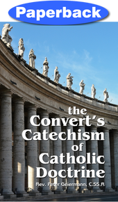 Convert's Catechism of Catholic Doctrine / Geiermann, Peter / Saddle Stitch