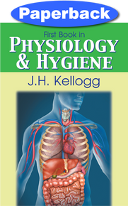 First Book in Physiology and Hygiene / Kellogg, John Harvey, MD / Paperback