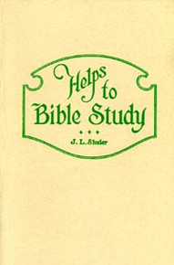 Helps to Bible Study / Shuler, John Lewis