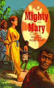 Mighty Mary: The Story of Mary Slessor / Robinson, Virgil Eugene