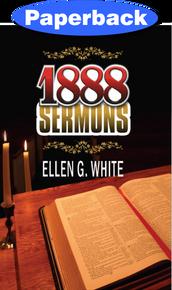 1888 Sermons / White, Ellen G