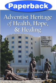 Adventist Heritage of Health, Hope, and Healing / Andress, William C, DrPH / Paperback