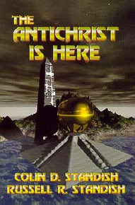 Antichrist is Here, The / Standish, Colin D & Russell R