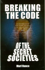 Breaking the Code of the Secret Societies / Vance, Murl