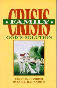 Family Crisis: God's Solution / Standish, Colin D & Russell R
