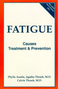 Fatigue: Causes, Treatment & Prevention / Thrash, Agatha M, MD & Calvin L Jr, MD