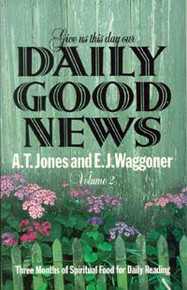 Give Us This Day Our Daily Good News Vol 2 / Jones, Alonzo Trevier; Waggoner, Ellet J