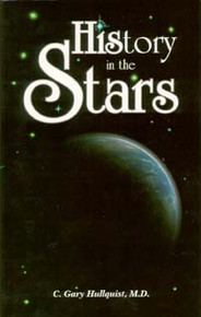 His Story in the Stars / Hullquist, C Gary, MD