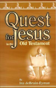 Quest for Jesus in the Old Testament / Eyman, Ina