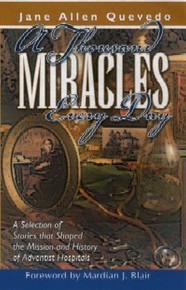 Thousand Miracles Every Day, A / Quevedo, Jane Allen