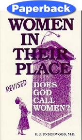 Women in Their Place--Does God Call Women? / Underwood, Una J