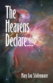 Heavens Declare, The / Stollenmaier, Mary Lou