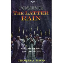 Coming the Latter Rain / Davis, Thomas A.