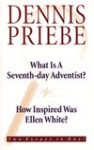 What is A Seventh-day Adventist? / Priebe, Dennis