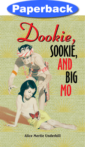 Dookie, Sookie, and Big Mo / Underhill, Alice Mertie / LSI