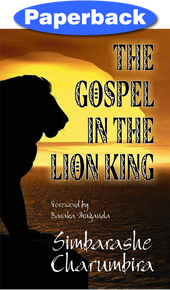 Gospel in the Lion King, The / Charumbira, Simbarashe / Paperback / LSI