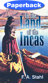 In the Land of the Incas / Stahl, F A / Paperback / LSI