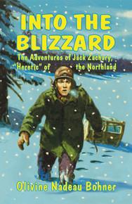 Into the Blizzard / Bohner, Olivine Nadeau & Zachary, J H / Paperback / LSI