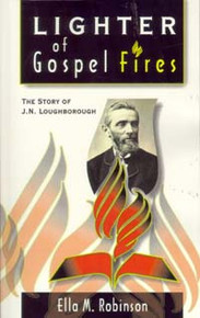 Lighter of Gospel Fires--Story of J N Loughborough / Robinson, Ella May / Paperback / LSI