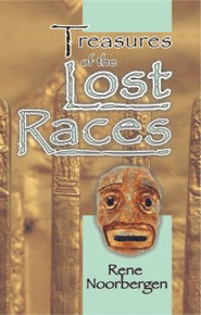 Treasures of the Lost Races / Noorbergen, Rene / LSI
