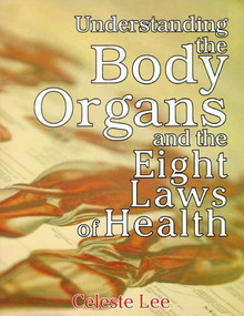 Understanding the Body Organs & Eight Laws of Health / Lee, Celeste / LSI