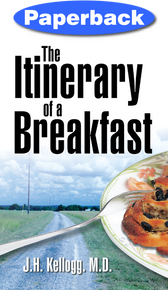 Itinerary of a Breakfast / Kellogg, John Harvey, MD / Paperback / LSI