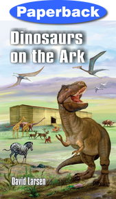 Dinosaurs on the Ark / Larsen, David / Paperback / LSI