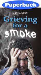 Grieving for a Smoke / Strunk, Gary D. / Paperback