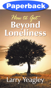 How to Get Beyond Loneliness / Yeagley, Larry / Paperback
