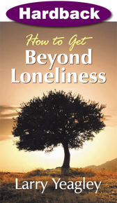 How to Get Beyond Loneliness / Yeagley, Larry / Hardback / LSI