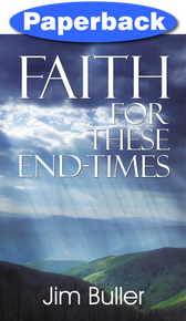 Faith for These End-Times / Buller, Jim / Paperback / LSI