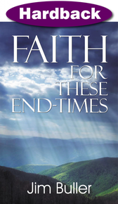 Faith for These End-Times / Buller, Jim / Hardback / LSI