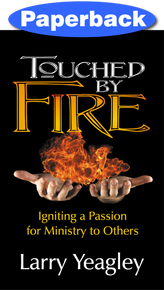 Touched by Fire / Yeagley, Larry / Paperback / LSI