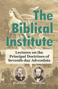 Biblical Institute, The / White, James Springer; Smith, Uriah / LSI
