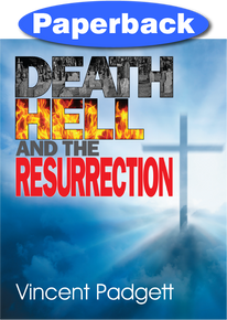 Death, Hell and the Resurrection / Padgett, Vincent / Paperback
