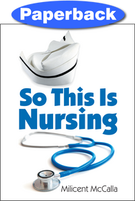 So This is Nursing! / McCalla, Milicent / Paperback