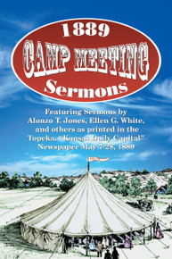 1889 Camp Meeting Sermons / Jones, A. T. and Ellen G. White, et al / Paperback / LSI