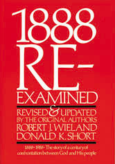 1888 Re-Examined /  Wieland, Robert J. and Short, Donald K.