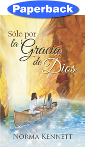 Only By God's Grace (Spanish) / Kennett, Norma / Paperback / LSI