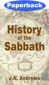History of the Sabbath & First Day of the Week / Andrews, John Nevins / Paperback / LSI