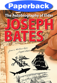 Autobiography of Elder Joseph Bates, The / Bates, Joseph / Paperback