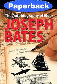 Autobiography of Elder Joseph Bates, The / Bates, Joseph / Paperback / LSI