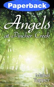 Angels at Pincher Creek / Tupper, Mabel / Paperback / LSI