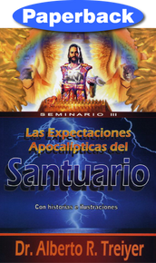 Apocalyptic Expectations Of The Sanctuary, The: Seminar II (Spanish) / Treiyer, Alberto R. / Paperback