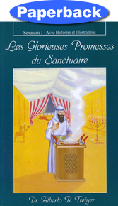 Glorious Promises Of The Sanctuary, The: Seminar I (French) / Treiyer, Alberto R. / Paperback