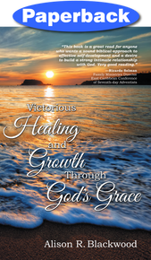 Victorious Healing and Growth Through God's Grace / Blackwood, Alison / Paperback