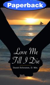 Love Me Till I Die / Schramm, Daniel / Paperback / LSI