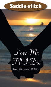 Love Me Till I Die / Schramm, Daniel / Saddle Stitch